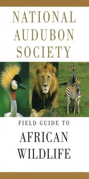 National Audubon Society Field Guide to African Wildlife (Paperback)