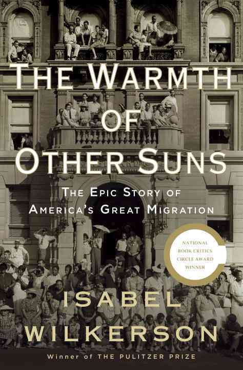The Warmth of Other Suns: The Epic Story of America's Great Migration (Hardcover)