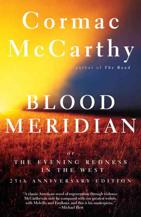 Blood Meridian: Or the Evening Redness in the West (Paperback)