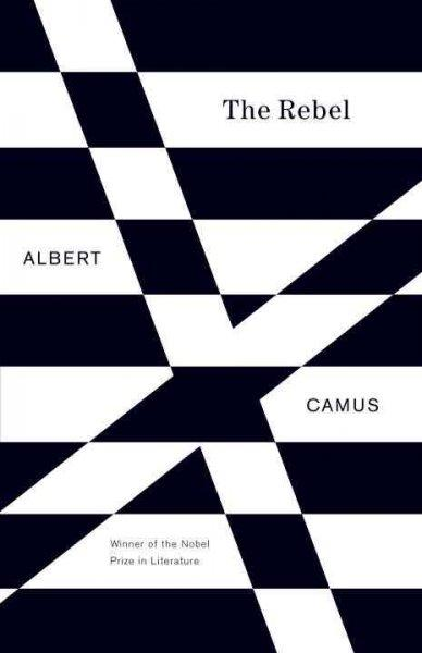 The Rebel: An Essay on Man in Revolt (Paperback)