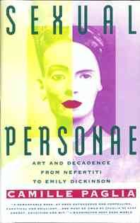 Sexual Personae: Art and Decadence from Nefertiti to Emily Dickinson (Paperback)