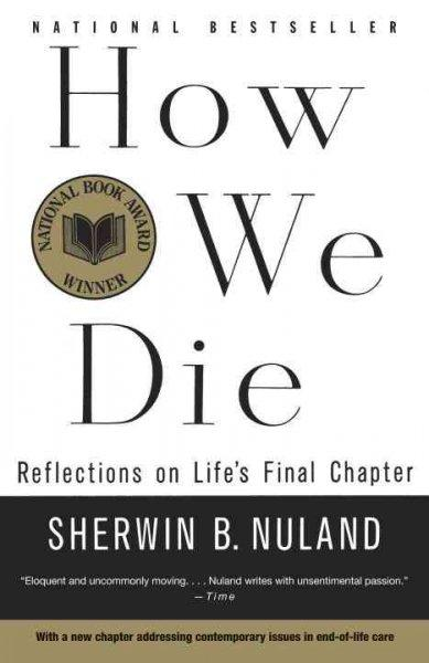 How We Die: Reflections on Life's Final Chapter (Paperback)