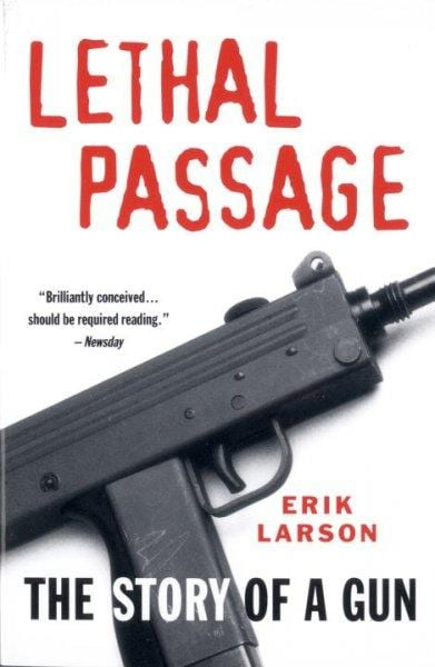 Lethal Passage: The Story of a Gun (Paperback)