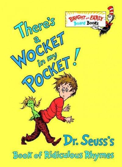 There's a Wocket in My Pocket!: Dr. Seuss's Book of Ridiculous Rhymes (Board book)