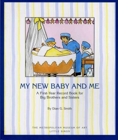 My New Baby and Me: A First Year Record Book for Big Brothers and Sisters (Paperback)