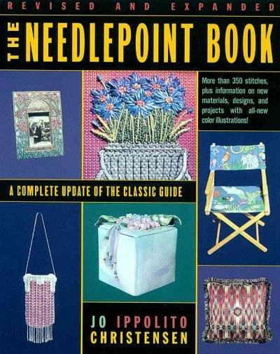 The Needlepoint Book: A Complete Update of the Classic Guide (Paperback)