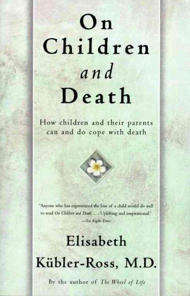 On Children and Death: How Children and Their Parents Can and Do Cope With Death (Paperback)