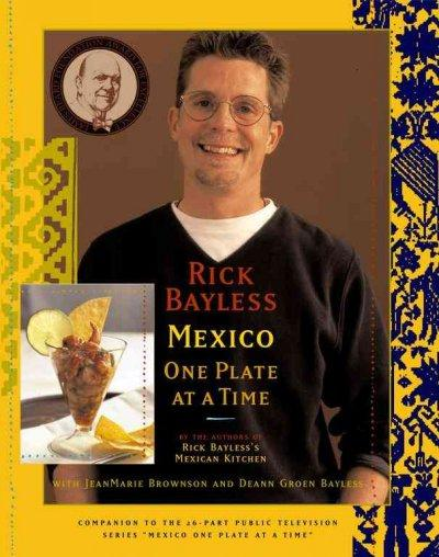Rick Bayless Mexico: One Plate at a Time (Hardcover)