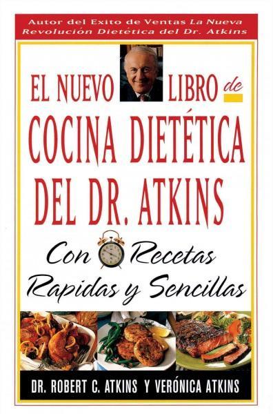 El Nuevo Libro De Cocina Dietetica Del Dr Atkins: Con Recetas Rapidas Y Sencillas (Paperback)