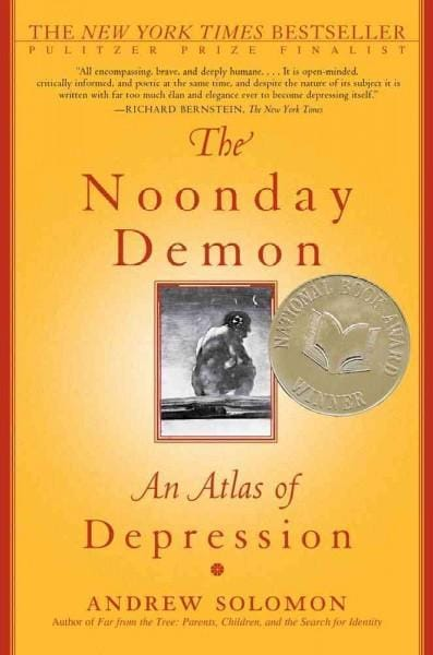 The Noonday Demon: An Atlas of Depression (Paperback)