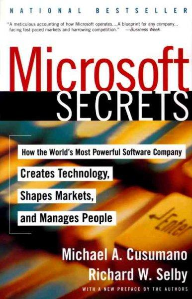 Microsoft Secrets: How the World's Most Powerful Software Company Creates Technology, Shapes Markets, and Manages... (Paperback)