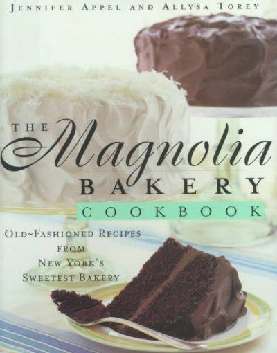 The Magnolia Bakery Cookbook: Old-Fashioned Recipes from New York's Sweetest Bakery (Hardcover) - Thumbnail 0
