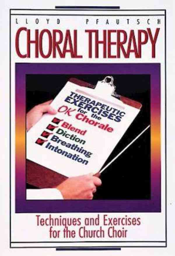 Choral Therapy: Techniques and Exercises for the Church Choir (Paperback)