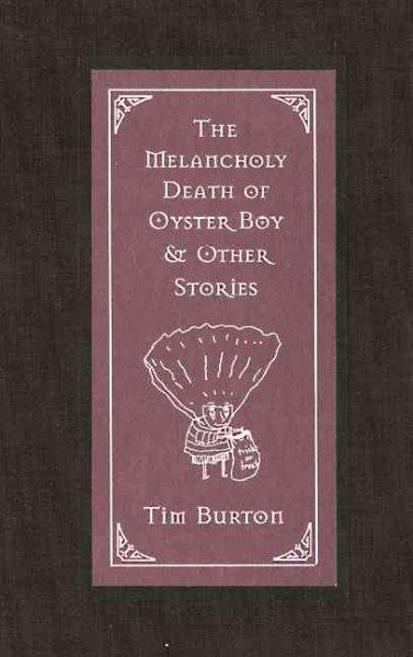 The Melancholy Death of Oyster Boy & Other Stories (Hardcover)