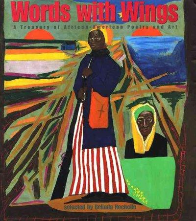 Words With Wings: A Treasury of African-American Poetry and Art (Hardcover)