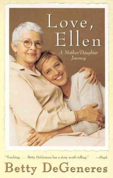 Love, Ellen: A Mother/Daughter Journey (Paperback)