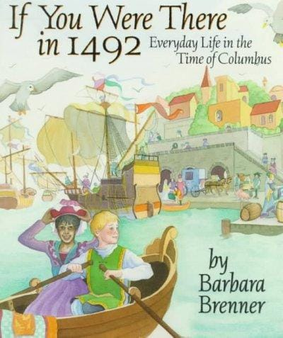 If You Were There in 1492: Everyday Life in the Time of Columbus (Paperback)
