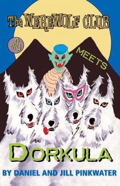 The Werewolf Club Meets Dorkula (Paperback)