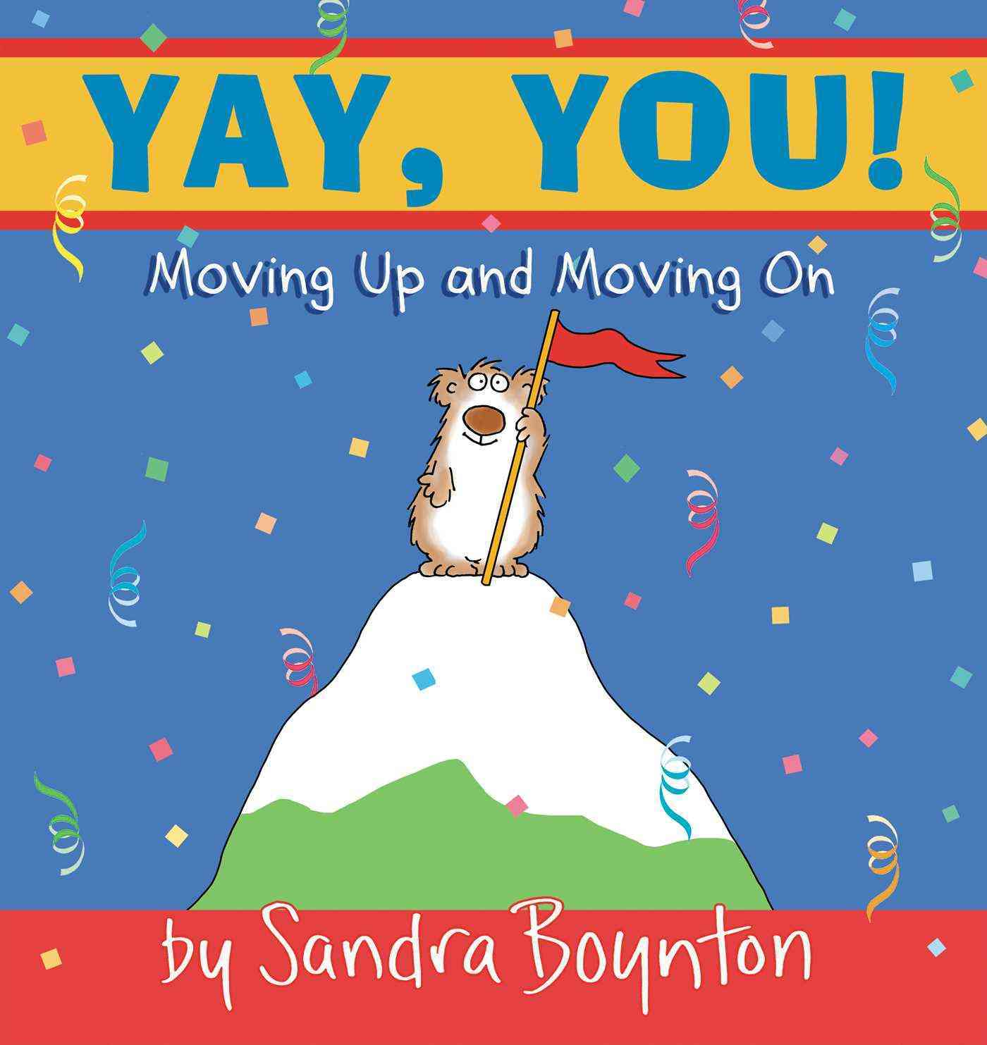 Yay, You!: Moving Up and Moving On (Hardcover)