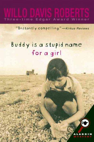 Buddy Is a Stupid Name for a Girl (Paperback)