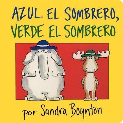 Azul El Sombrero, Verde El Sombrero / Blue Hat, Green Hat (Board book)