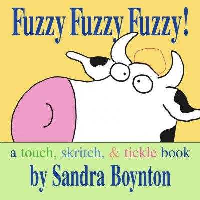 Fuzzy Fuzzy Fuzzy!: A Touch, Skritch, & Tickle Book (Board book)