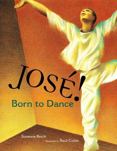 Jose! Born to Dance: The Story of Jose Limon (Hardcover)