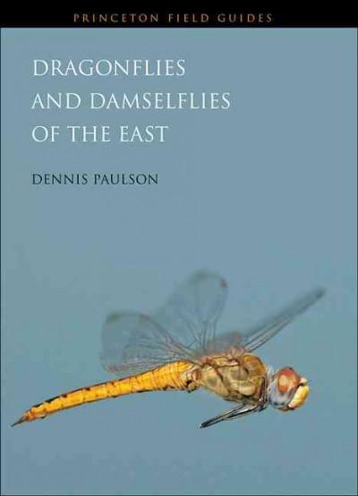 Dragonflies and Damselflies of the East (Paperback)
