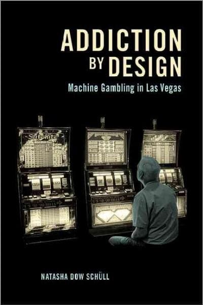 Addiction by Design: Machine Gambling in Las Vegas (Hardcover)