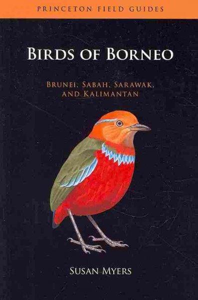 Birds of Borneo: Brunei, Sabah, Sarawak, and Kalimantan (Paperback)
