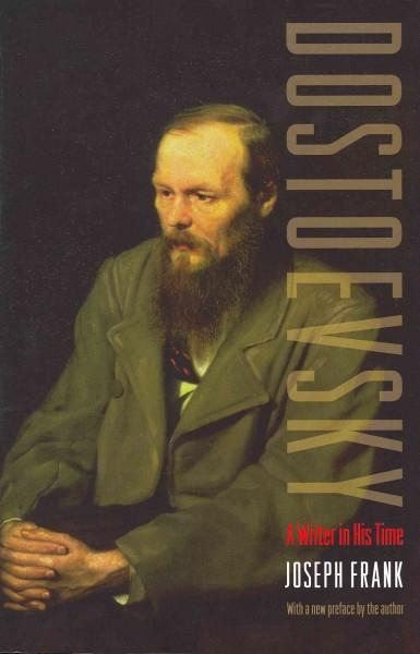 Dostoevsky: A Writer in His Time (Paperback)