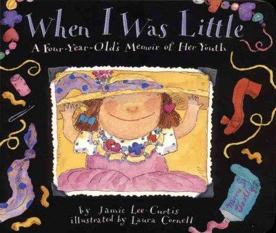 When I Was Little: A Four-Year-Olds Memoir of Her Youth (Board book)