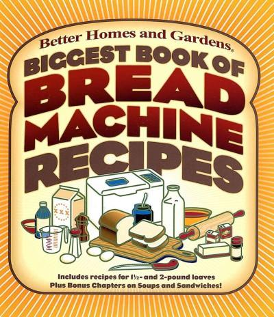 Biggest Book of Bread Machine Recipes (Paperback)