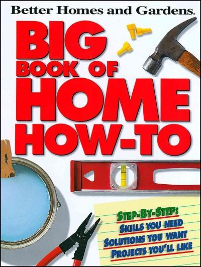 Better Homes and Gardens Big Book of Home How-to (Paperback)