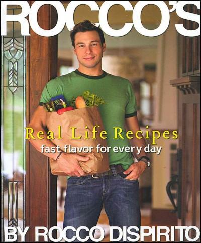 Rocco's Real Life Recipes: Fast Flavor for Every Day (Paperback)