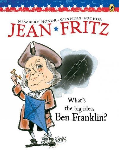 What's the Big Idea, Ben Franklin? (Paperback)