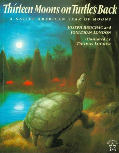 Thirteen Moons on Turtle's Back: A Native American Year of Moons (Paperback)