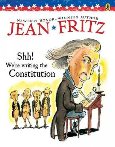 Shh! We're Writing the Constitution (Paperback)