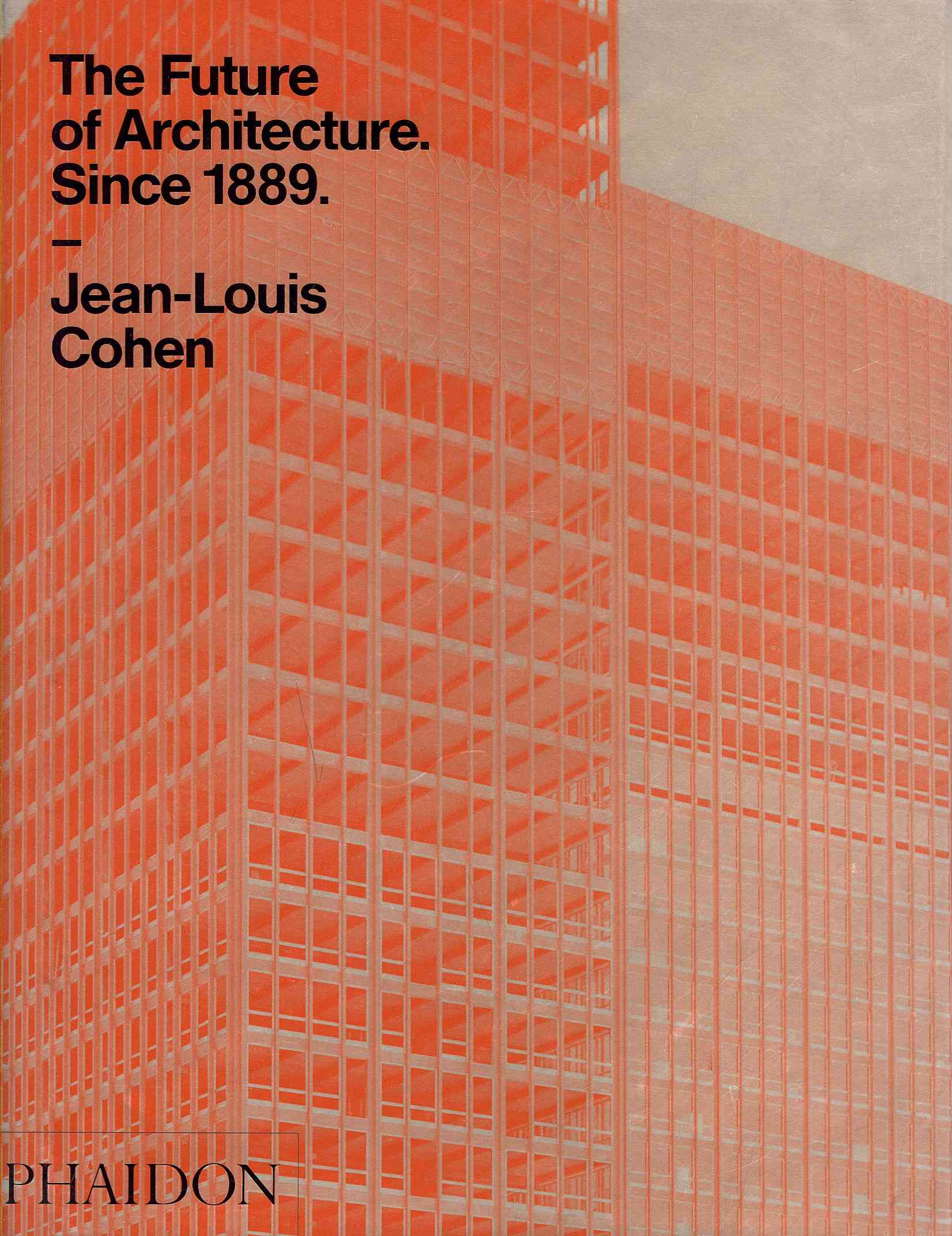 The Future of Architecture Since 1889 (Hardcover)