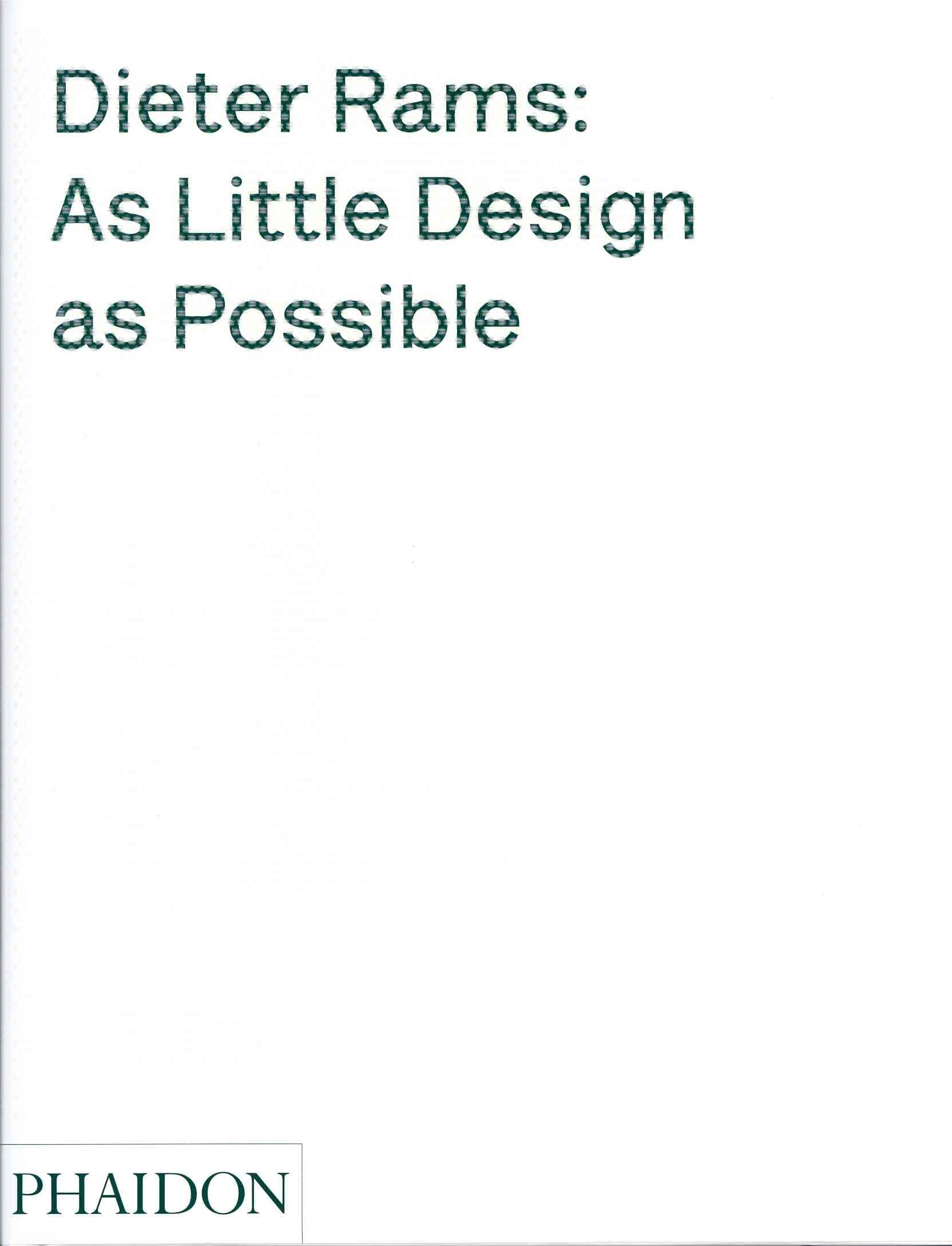 Dieter Rams: As Little Design as Possible (Hardcover)