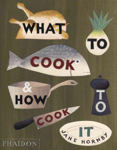 What to Cook & How to Cook It (Hardcover)