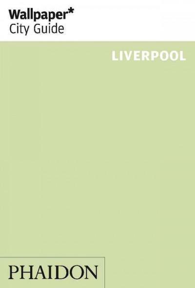 Wallpaper City Guide Liverpool (Paperback)