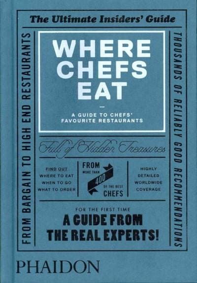 Where Chefs Eat: A Guide to Chefs' Favourite Restaurants (Hardcover)