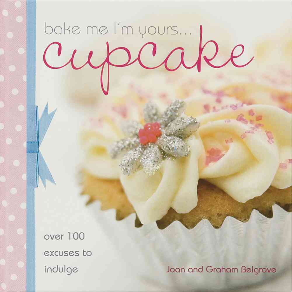 Bake Me I'm Yours... Cupcake (Hardcover)