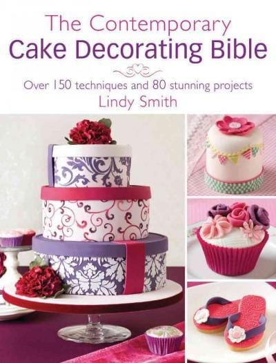 The Contemporary Cake Decorator's Bible: Over 150 Techniques and 80 Stunning Projects (Paperback) - Thumbnail 0