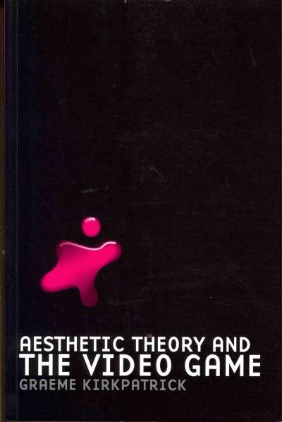 Aesthetic Theory and the Video Game (Paperback)
