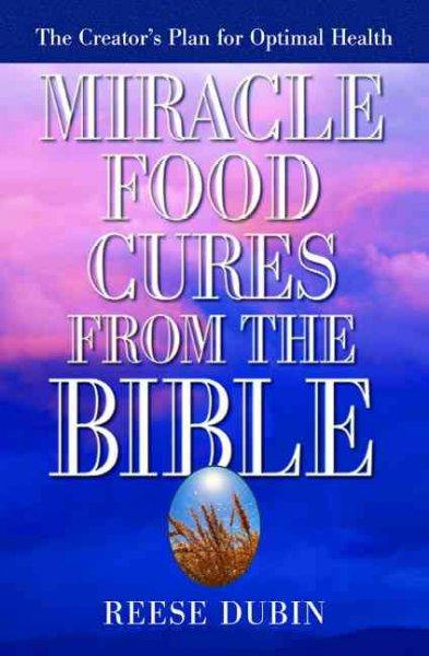 Miracle Food Cures from the Bible (Paperback)