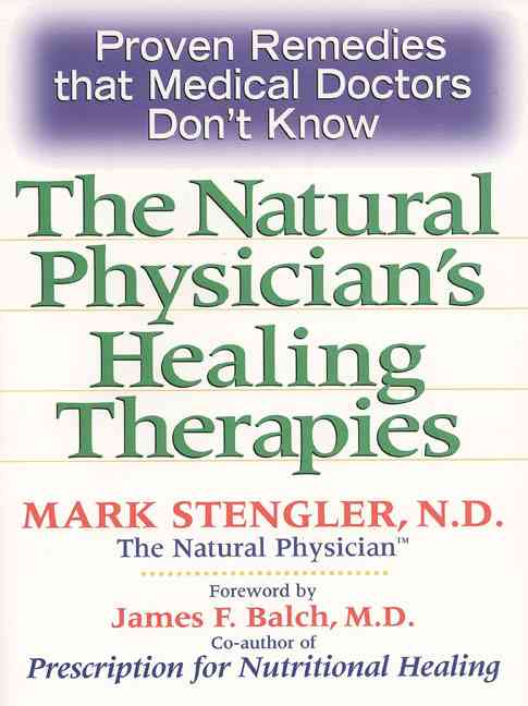 The Natural Physician`s Healing Therapies
