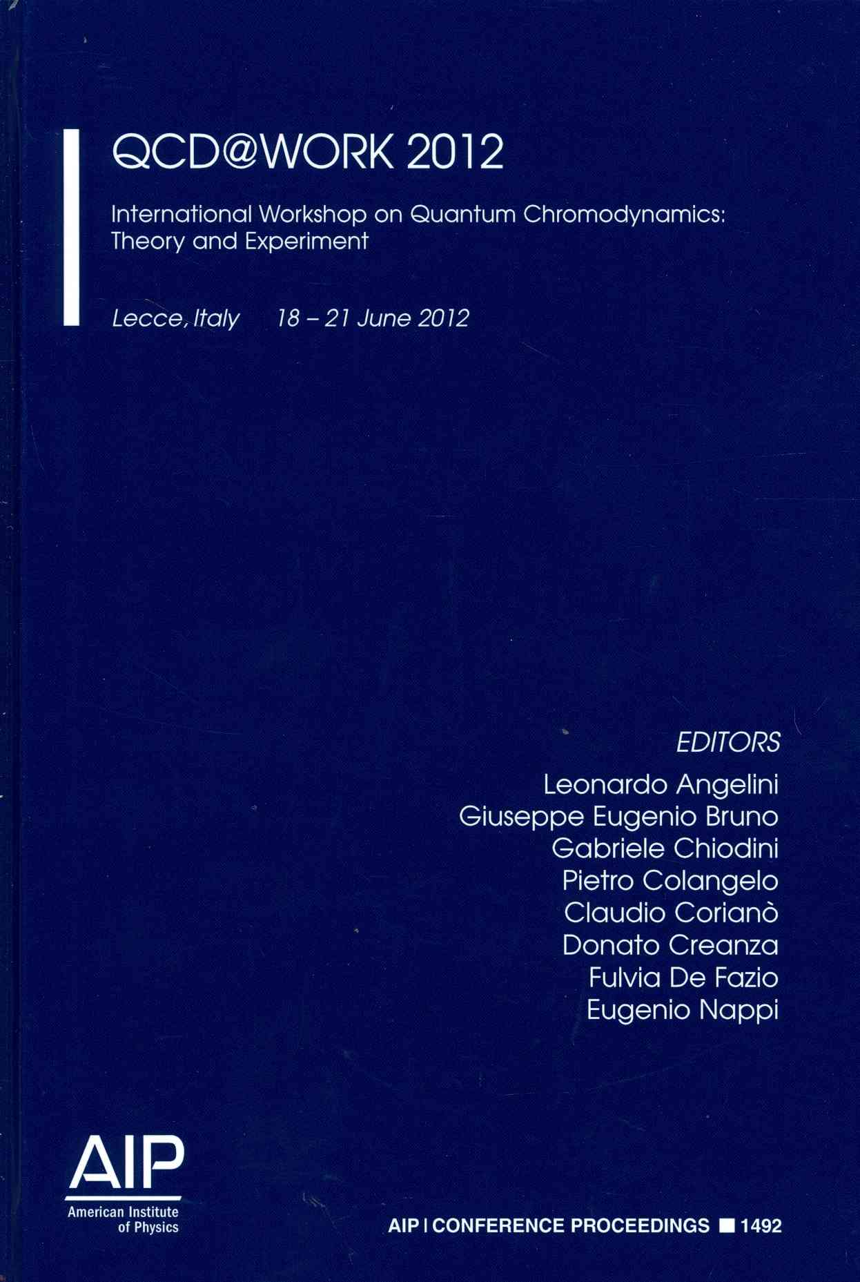 QCD@Work 2012: International Workshop on Quantum Chromodynamics: Theory and Experiment, Lecce, Italy, 18-21 June ... (Hardcover)