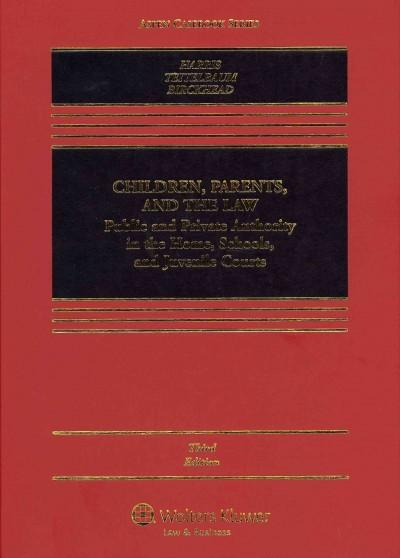 Children, Parents and the Law: Public and Private Authority in the Home, Schools, and Juvenile Courts (Hardcover)